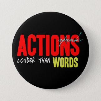 Actions Speak Louder 3 Inch Round Button