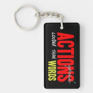 Actions Speak Louder Keychain