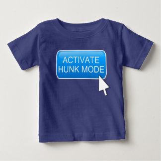 Activate hunk mode. baby T-Shirt
