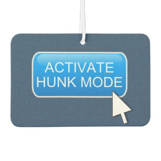Activate hunk mode. car air freshener