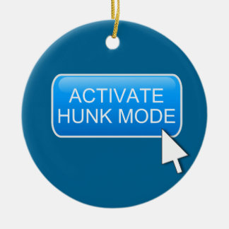Activate hunk mode. ceramic ornament