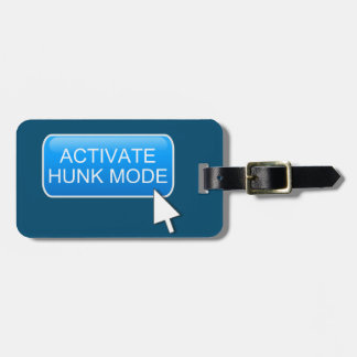 Activate hunk mode. luggage tag