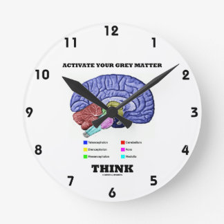 Activate Your Grey Matter Think (Anatomical Brain) Round Clock