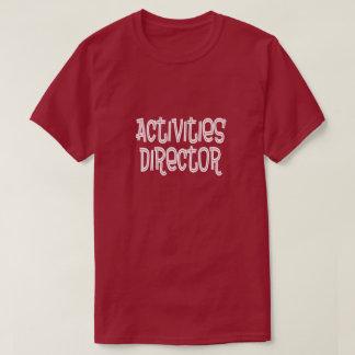 Activities Director T-Shirt