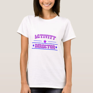 Activity Director Design T-Shirt