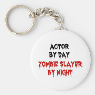 Actor by Day Zombie Slayer by Night Keychain