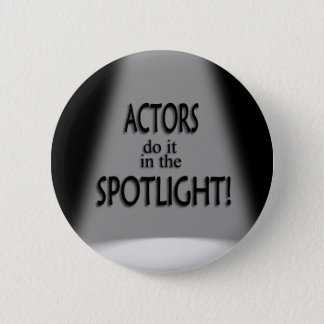 Actor Do It in the Spotlight 2 Inch Round Button