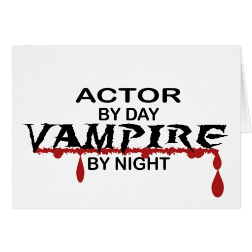 Actor Vampire by Night Greeting Cards