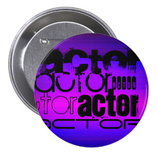 Actor; Vibrant Violet Blue and Magenta 3 Inch Round Button