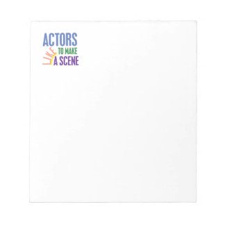 Actors Like to Make a Scene Notepad