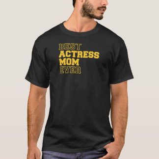 Actress T-shirt Gifts For Mom