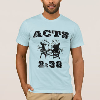 acts 2:38 T-Shirt