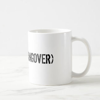 (ACTUAL HANGOVER) COFFEE MUG