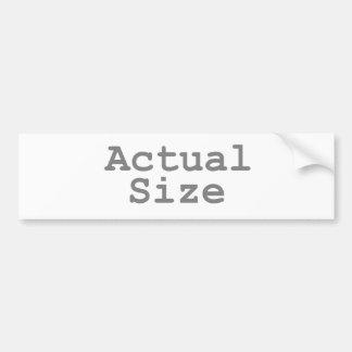 Actual Size Bumper Sticker