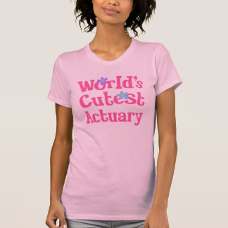 Actuary Gift Idea For Her (Worlds Cutest) T-Shirt