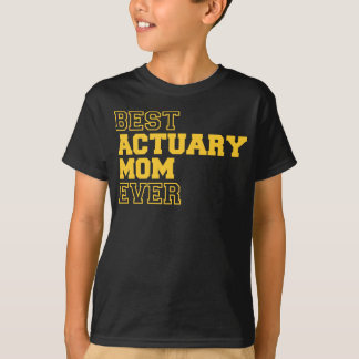 Actuary T-shirt Gifts For Mom