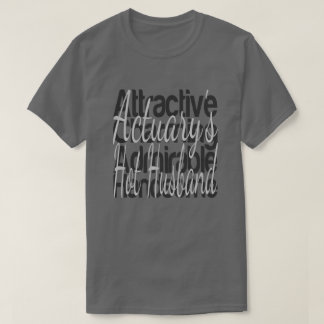 Actuarys Hot Husband T-Shirt