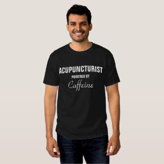 Acupuncturist powered by Caffeine Tees