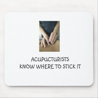 Acupuncturists know where to stick it mouse pad