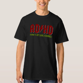 AD/HD Highway to Hey Look a Squirrel! T-Shirt