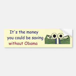 AD- Money saving without Obama Bumper Sticker