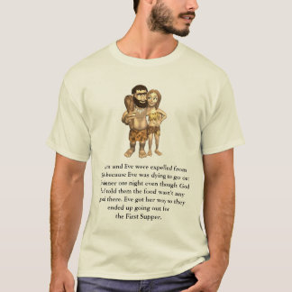 Adam and Eve were expelled from Eden ... T-Shirt