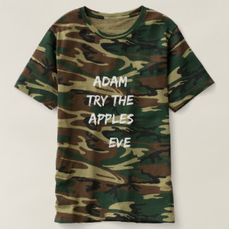 Adam, try the apples. Eve Camouflage T-shirt