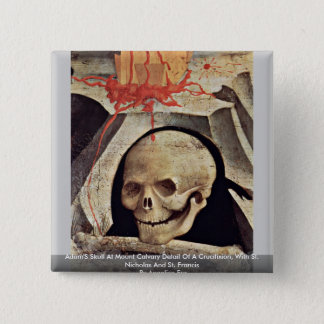 Adam'S Skull At Mount Calvary Detail Of A Crucifix 2 Inch Square Button