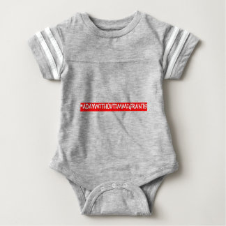 #adaywithoutimmigrants baby bodysuit