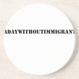 #adaywithoutimmigrants coaster