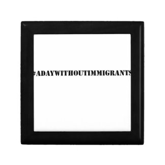 #adaywithoutimmigrants gift box