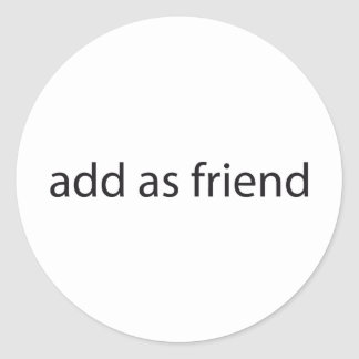 add as friend classic round sticker