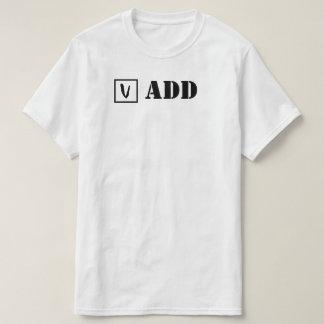 ADD; Cheque! T-Shirt