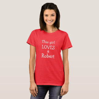 Add his name This girl LOVES a T-Shirt