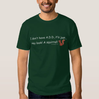 ADD Squirrel Humor T Shirt