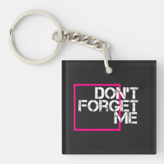 "Add Your Image Cool Quote "" Don't Forget Me"" Double-Sided Square Acrylic Keychain"