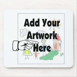 Add your own Artwork or Kid's Artwork for gifts Mouse Pad