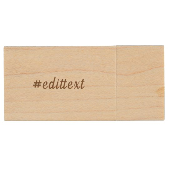 Add your Own Text Choose Hashtag or Name Wood USB Flash Drive
