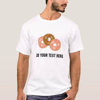 Add Your Own Text Frosted Donuts T-Shirt