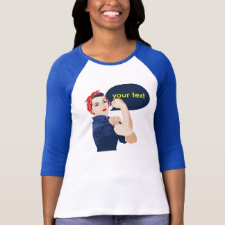 Add your own text to rosie riveter T-Shirt
