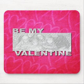 ADD Your Photo Be My Valentine Frame - Fuchsia Hea Mousepad