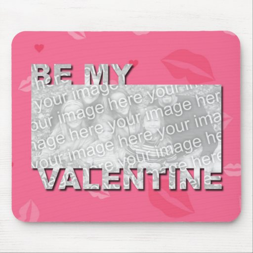 ADD Your Photo Be My Valentine Frame - Pink Lips Mouse Pads