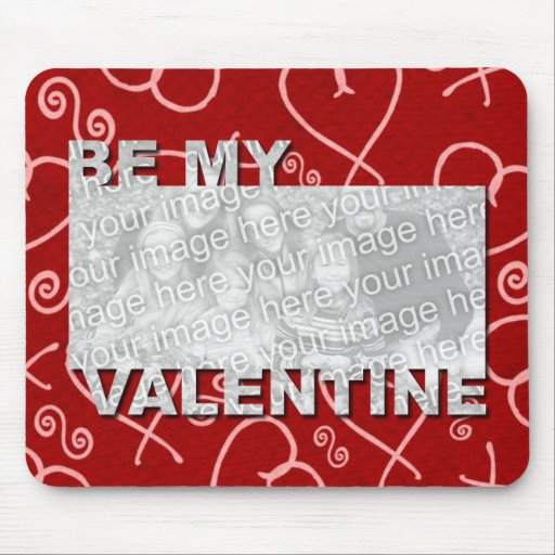 ADD Your Photo Be My Valentine Frame - Red Hearts Mouse Pads