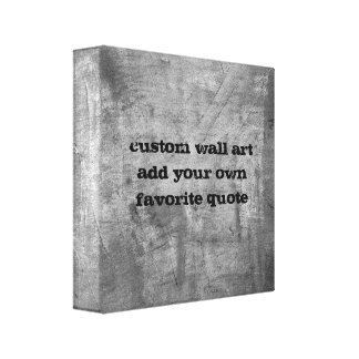 add your quote custom canvas art shabby chic gray