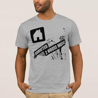 Addicted 2 House Music T-Shirt