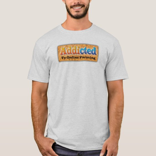 addicted-farmer T-Shirt