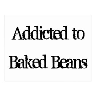 Addicted to Baked Beans Postcard