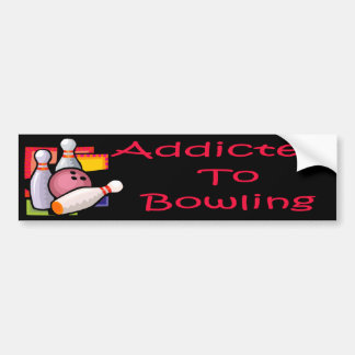 Addicted To Bowling Bumper Sticker