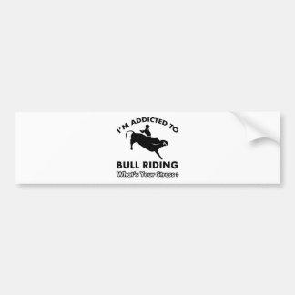 addicted to bull ride bumper sticker