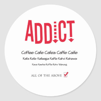 addicted to coffee classic round sticker